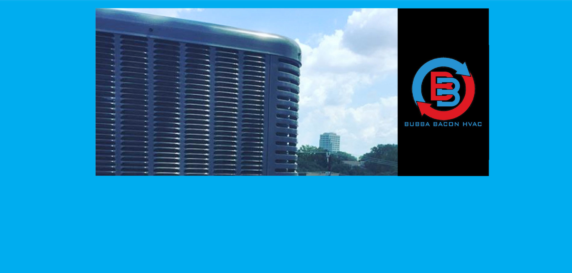 Bubba Bacon HVAC... Cooling and Heating is what we do best!